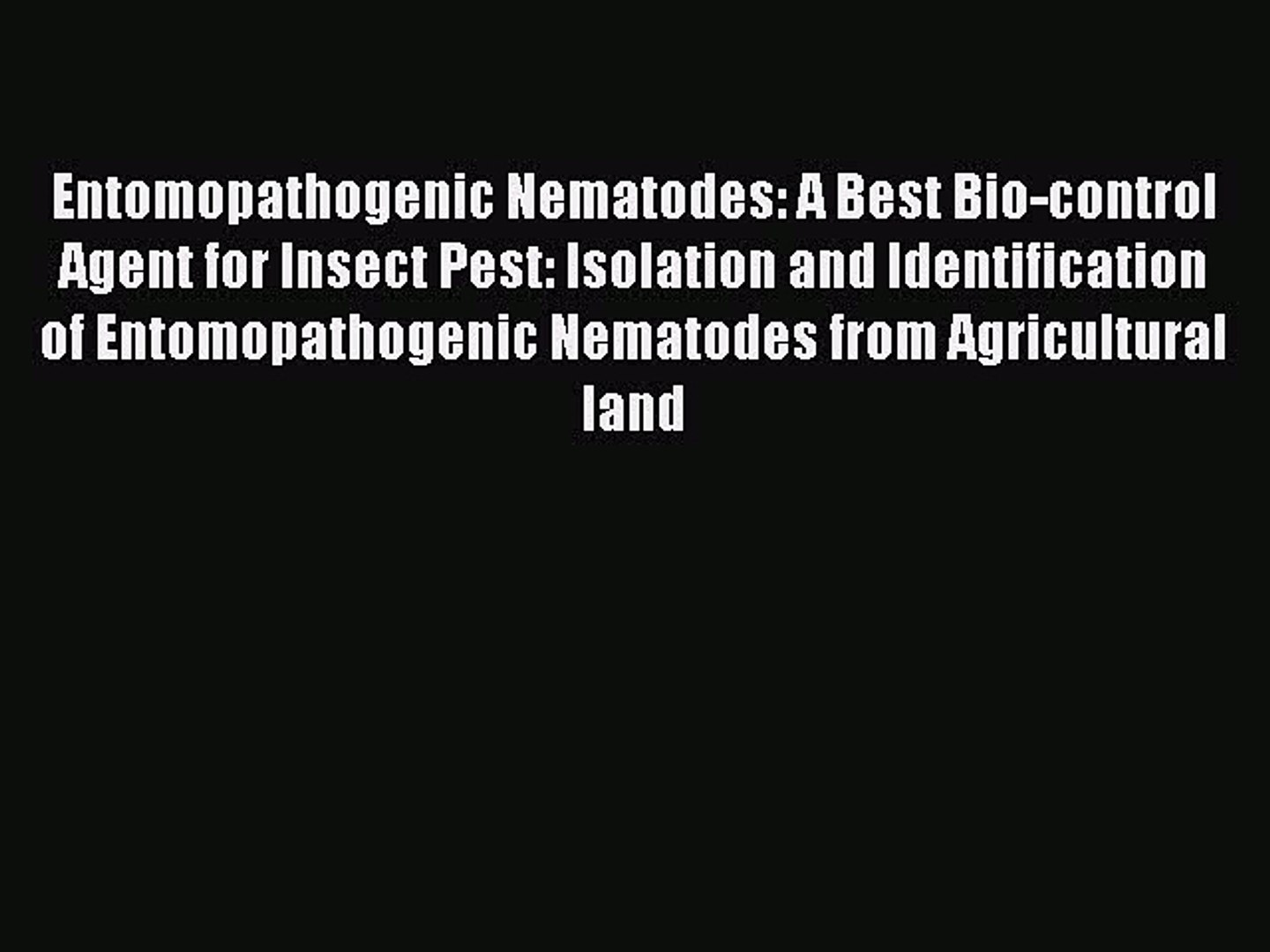 Download Entomopathogenic Nematodes: A Best Bio-control Agent for Insect Pest: Isolation and