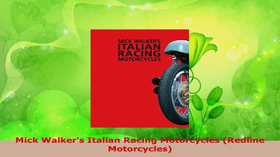 Download  Mick Walkers Italian Racing Motorcycles Redline Motorcycles Free Books