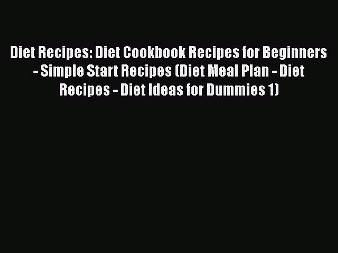 Read Diet Recipes: Diet Cookbook Recipes for Beginners - Simple Start Recipes (Diet Meal Plan