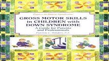 Download Gross Motors Skills in Children with Down Syndrome  A Guide for Parents and