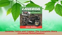 Download  Laverda Twins and Triples The Complete Story Crowood MotoClassics PDF Online