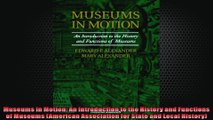 FULL PDF  Museums in Motion An Introduction to the History and Functions of Museums American