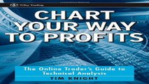 Download Chart Your Way To Profits  The Online Trader s Guide to Technical Analysis  Wiley Trading