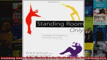 Standing Room Only Strategies for Marketing the Performing Arts