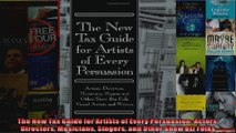 The New Tax Guide for Artists of Every Persuasion Actors Directors Musicians Singers and