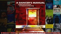 A Dancers Manual A Motivational Guide to Professional Dancing