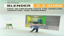 Download The Official Blender 2 3 Guide  Free 3D Creation Suite for Modeling  Animation  and