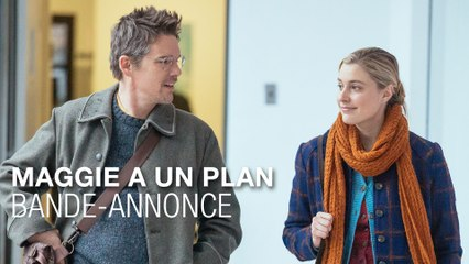 MAGGIE A UN PLAN - Bande-annonce - Greta Gerwig - Ethan Hawke - Julianne Moore