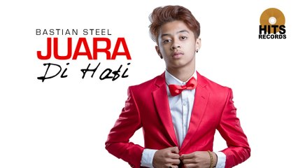 Bastian Steel - Juara di Hati (Official Music Video)