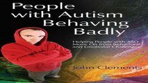 Download People with Autism Behaving Badly  Helping People with ASD Move On from Behavioral and