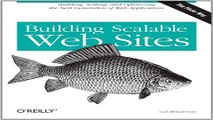 Read Building Scalable Web Sites  Building  Scaling  and Optimizing the Next Generation of Web