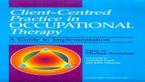 Download Client Centered Practice in Occupational Therapy  A Guide to Implementation  1e