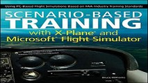 Read Scenario Based Training with X Plane and Microsoft Flight Simulator  Using PC Based Flight