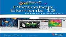 Read Teach Yourself VISUALLY Photoshop Elements 13  Teach Yourself VISUALLY  Tech   Ebook pdf