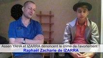 Assen YAHA et IZARRA dénoncent le crime de l'avortement ! Raphaël Zacharie de IZARRA