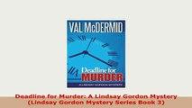 Download  Deadline for Murder A Lindsay Gordon Mystery Lindsay Gordon Mystery Series Book 3 Free Books