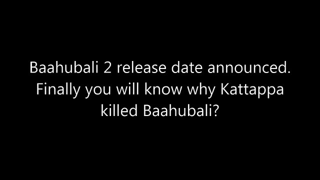 Baahubali: The Conclusion (Bahubali 2) Release Date Confirmed: SS Rajamouli, Prabhas, Rana