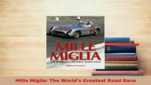 Download  Mille Miglia The Worlds Greatest Road Race PDF Book Free
