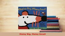 Download  Maisy Big Maisy Small Read Online