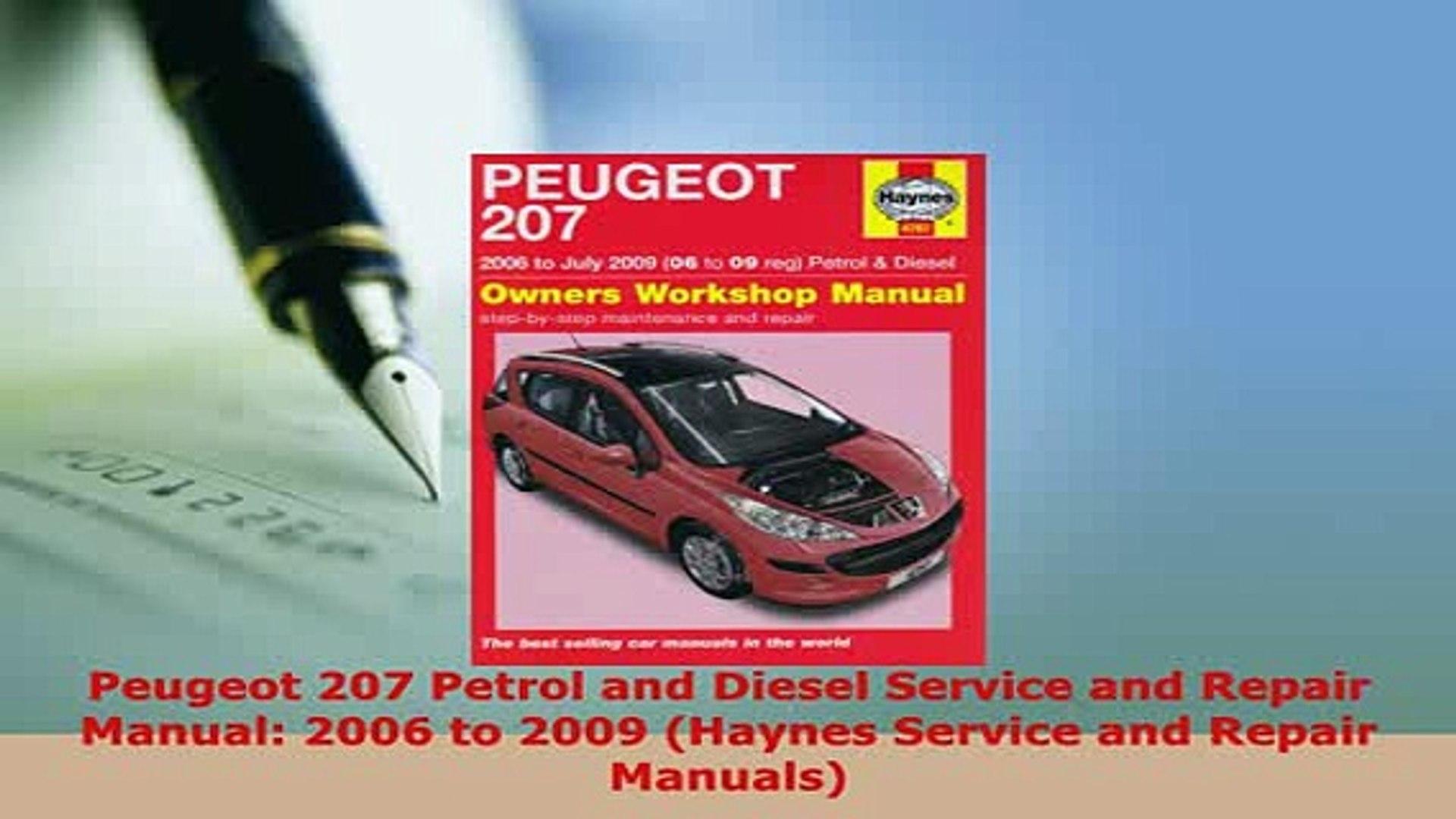 Download Peugeot 207 Petrol and Diesel Service and Repair Manual 2006 to  2009 Haynes Service and Ebook
