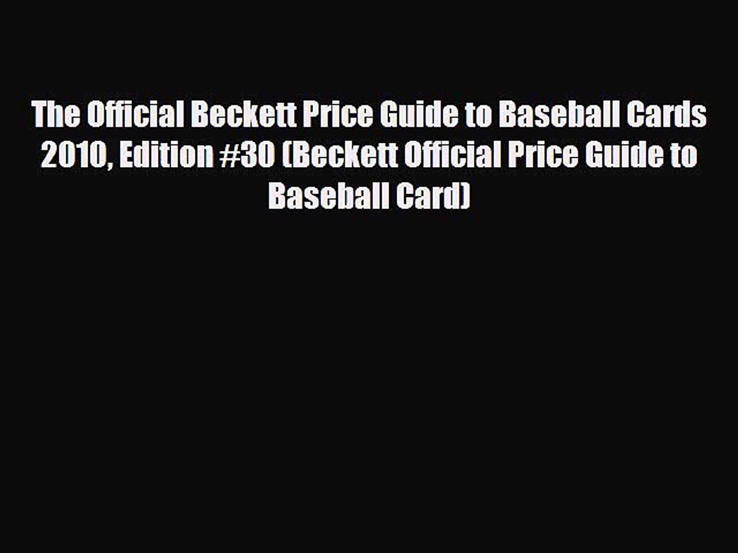 Read The Official Beckett Price Guide To Baseball Cards 2010 Edition 30 Beckett Official