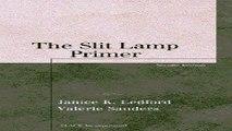 Download The Slit Lamp Primer  Basic Bookshelf for Eyecare Professionals