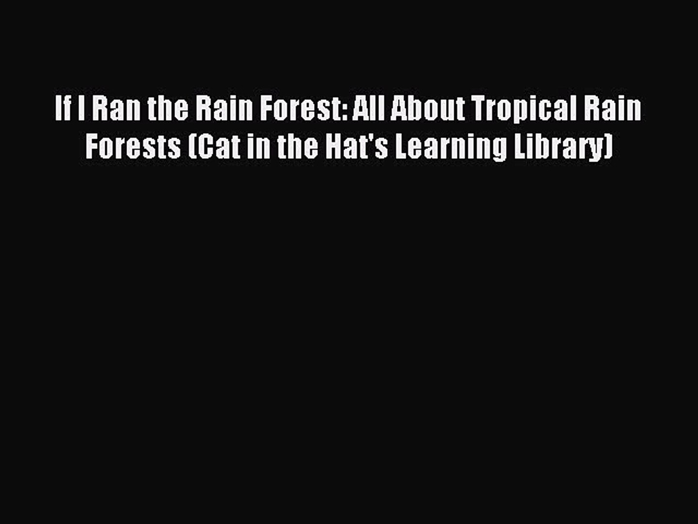 If I Ran the Rain Forest All About Tropical Rain Forests