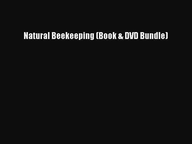 [Download] Natural Beekeeping (Book & DVD Bundle)# [Read] Online