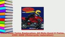 Download  Moto Guzzi Twins Restoration All Moto Guzzi VTwins 19652000 Motorcycle restoration PDF Online
