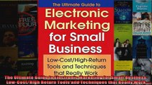 The Ultimate Guide to Electronic Marketing for Small Business LowCostHigh Return Tools
