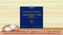 PDF  Spare Parts Catalogue for Jaguar 42 EType Series 1 Grand Touring Models Official PDF Online
