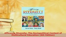 PDF  Affirming Diversity The Sociopolitical Context of Multicultural Education 6th Edition Free Books