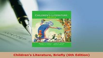 PDF  Childrens Literature Briefly 6th Edition PDF Online