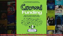 Crowd Funding How to Raise Money and Make Money in the Crowd