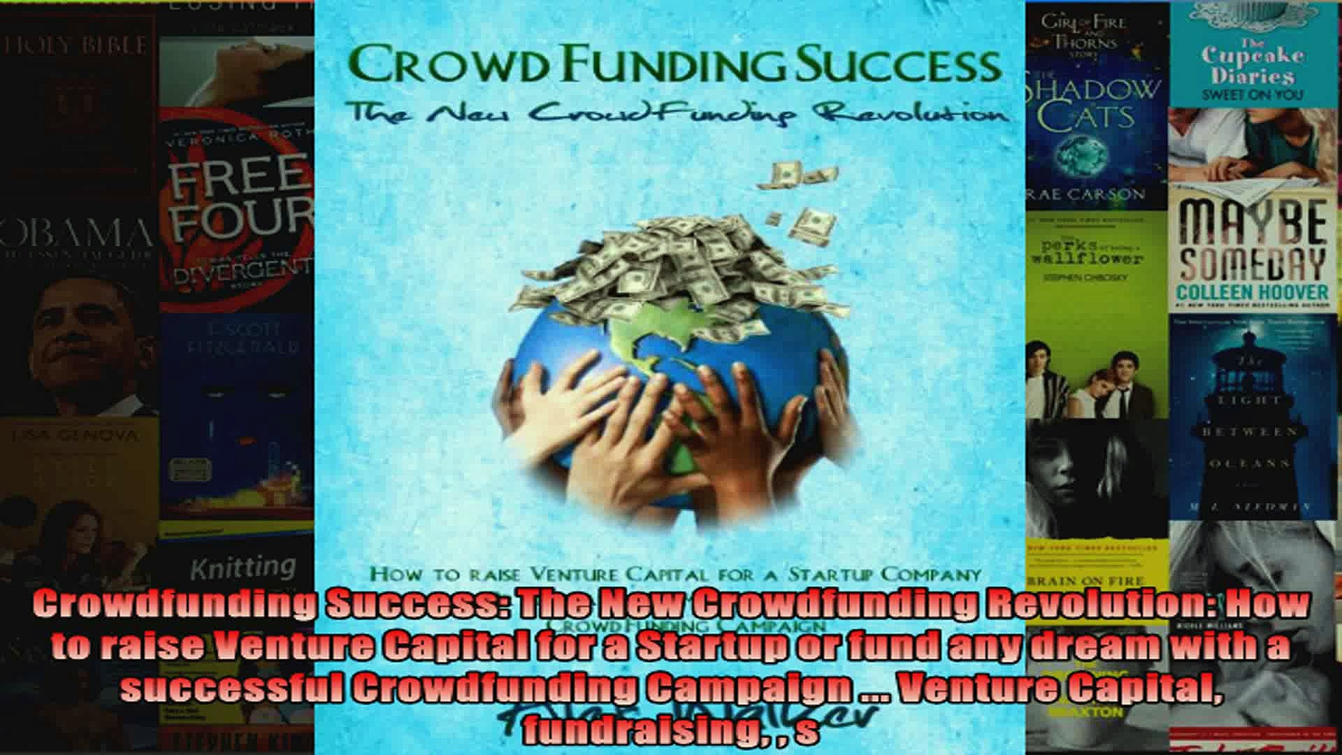 Crowdfunding Success The New Crowdfunding Revolution How to raise Venture Capital for a