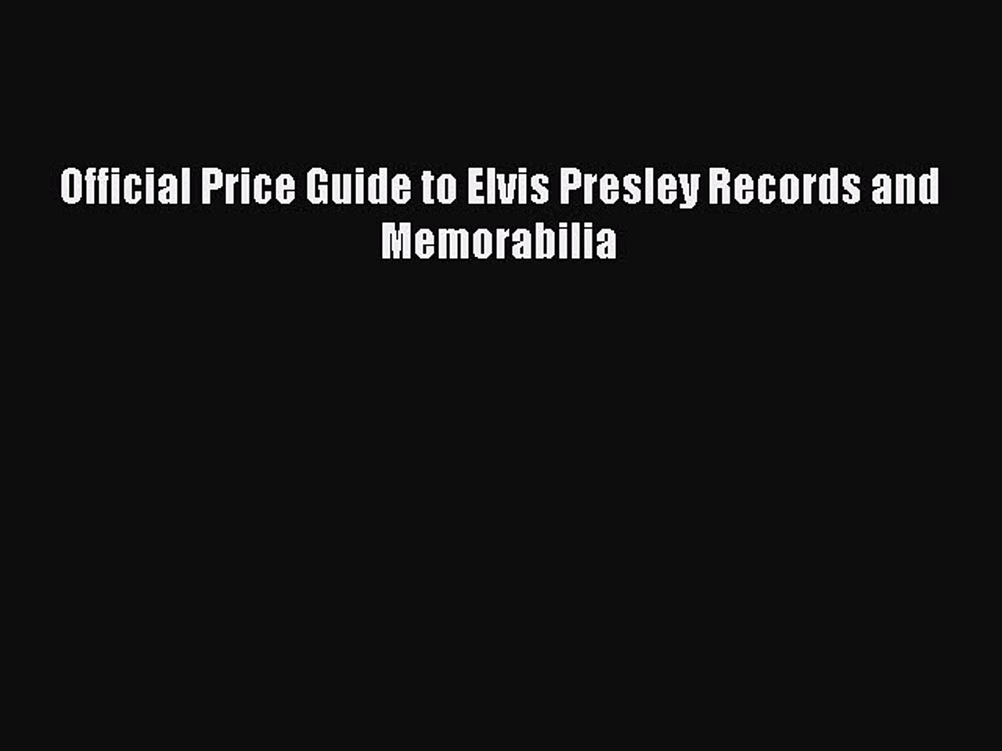 Read Official Price Guide to Elvis Presley Records and Memorabilia Ebook Free
