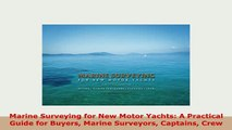 Download  Marine Surveying for New Motor Yachts A Practical Guide for Buyers Marine Surveyors Read Full Ebook