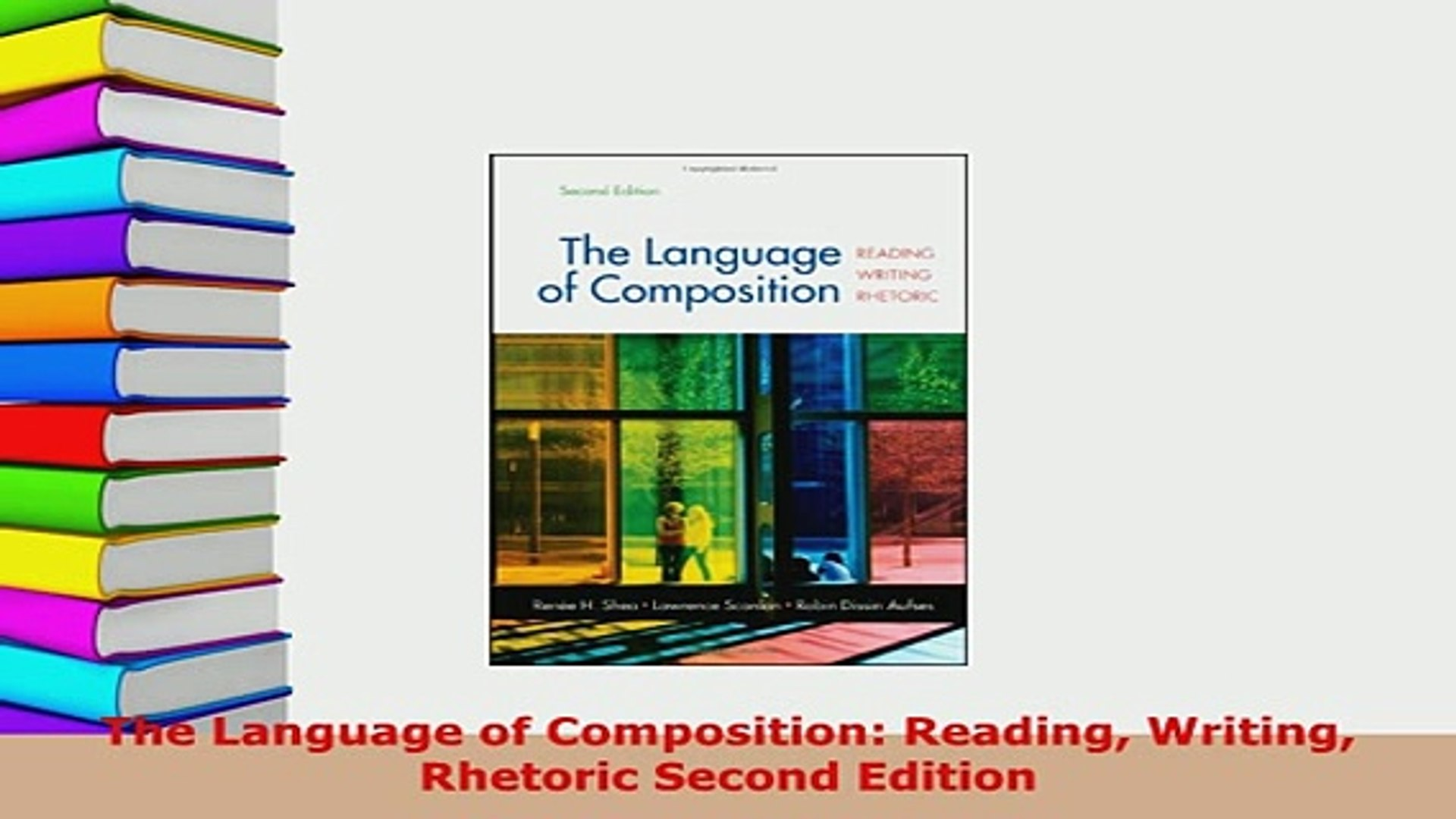 Download The Language Of Composition Reading Writing Rhetoric Second Edition Pdf Full Ebook Video Dailymotion