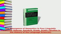 PDF  The Emergence of Semantics in Four Linguistic Traditions Hebrew Sanskrit Greek Arabic Read Online