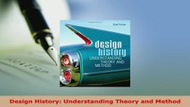 PDF  Design History Understanding Theory and Method PDF Online