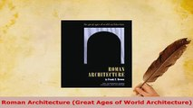 Download  Roman Architecture Great Ages of World Architecture Download Full Ebook