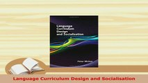 PDF  Language Curriculum Design and Socialisation Free Books