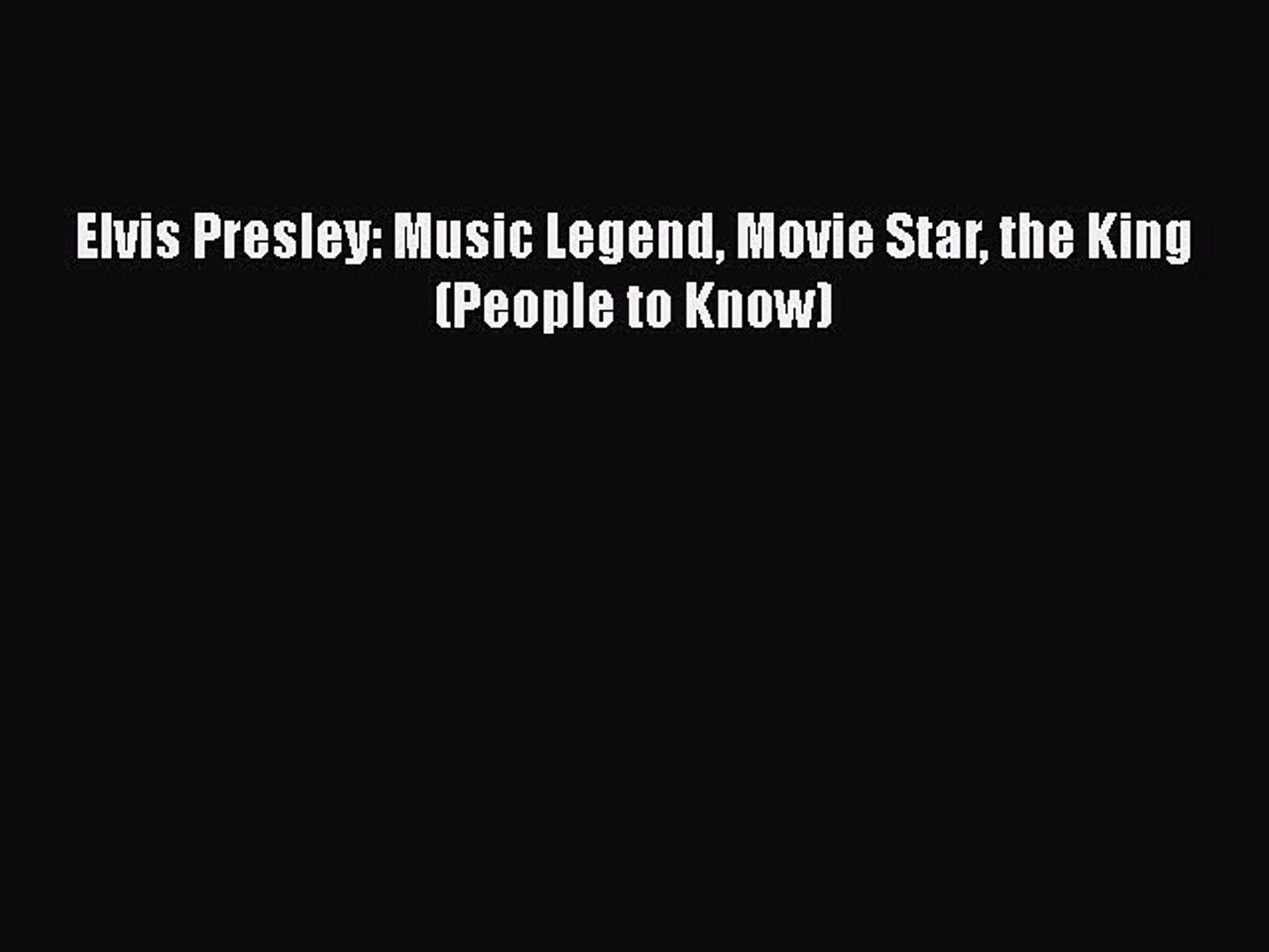 Download Elvis Presley: Music Legend Movie Star the King (People to Know)  Read Online