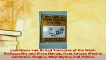 PDF  Lost Mines and Buried Treasures of the West Bibliography and Place Names from Kansas West Read Online