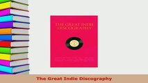 Download  The Great Indie Discography PDF Book Free