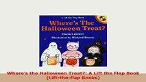 PDF  Wheres the Halloween Treat A Lift the Flap Book Lifttheflap Books PDF Online