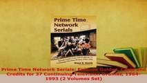 PDF  Prime Time Network Serials Episode Guides Casts and Credits for 37 Continuing Television Ebook