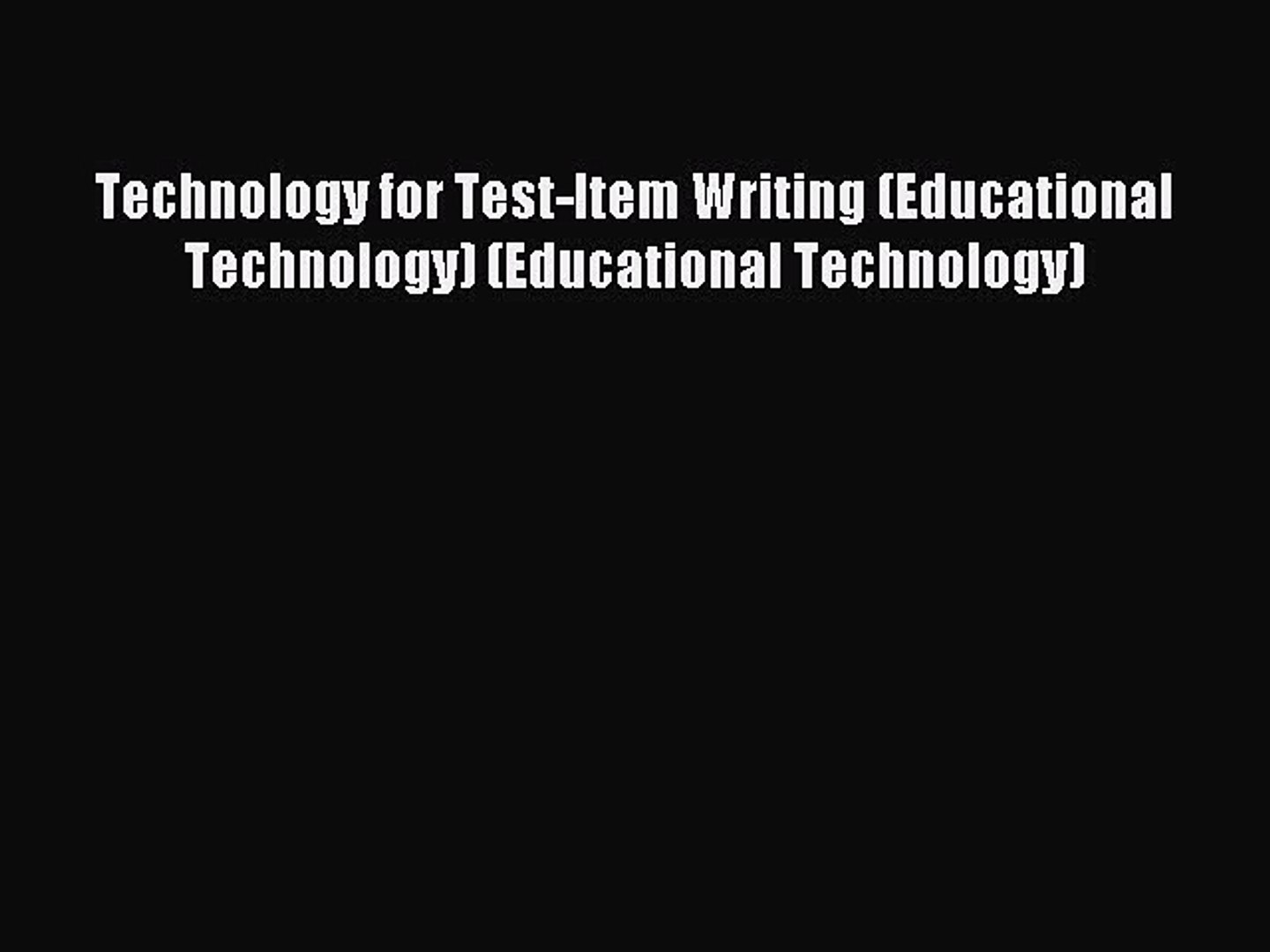 Download Technology for Test-Item Writing (Educational Technology) (Educational Technology)