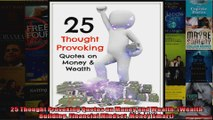 25 Thought Provoking Quotes on Money and Wealth Wealth Building Financial Mindset Money