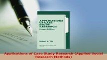 PDF  Applications of Case Study Research Applied Social Research Methods PDF Book Free